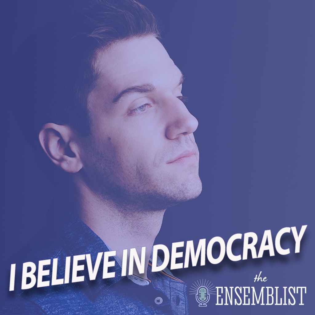 The Ensemblist - #341 - I Believe In Democracy (feat. Ryan Vasquez)