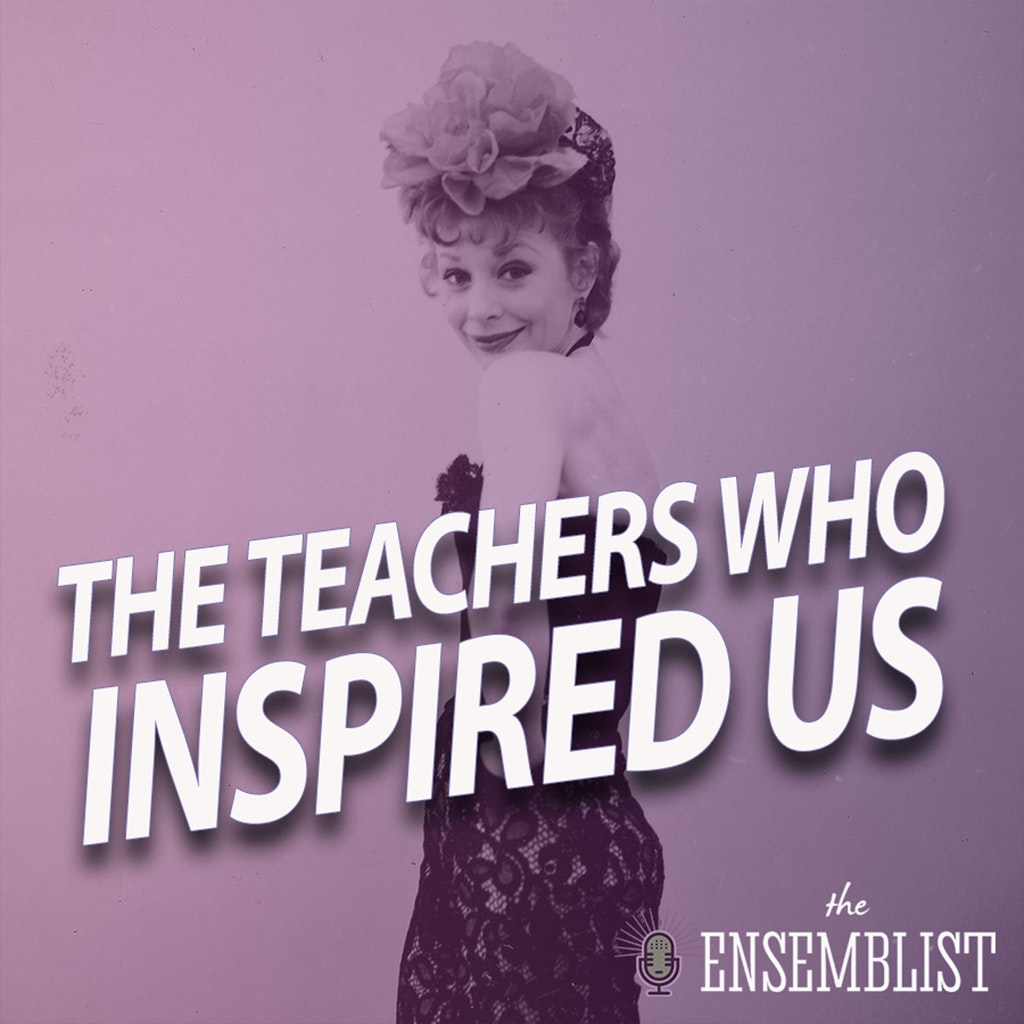 The Ensemblist - #342 - The Teachers Who Inspired Us (feat. Christophe Caballero, Ashley Elizabeth Hale, Stephen Hanna, Robin Masella)