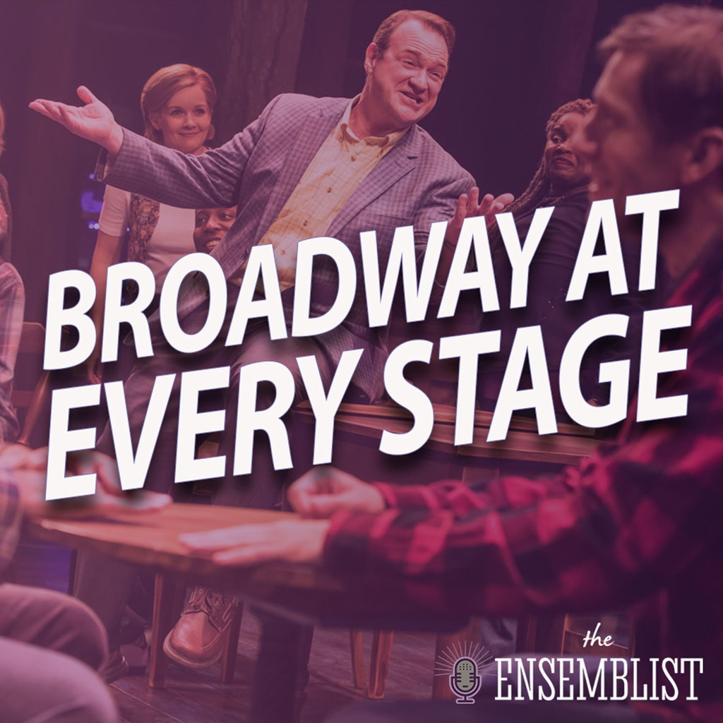 The Ensemblist - #343 – Broadway at Every Stage (feat. Kevin Carolan)