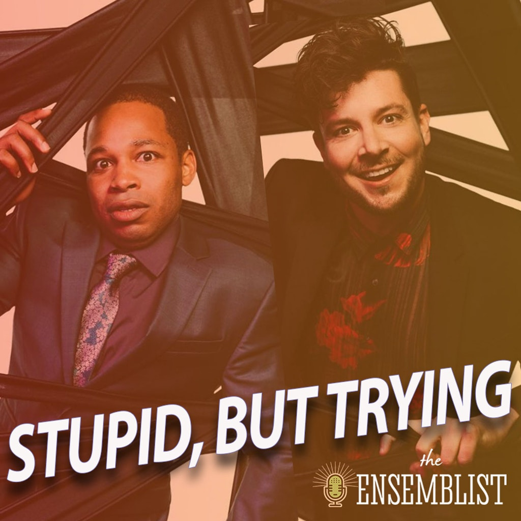 The Ensemblist - #344 - Stupid, But Trying (feat. Will Blum, Gilbert Bailey II