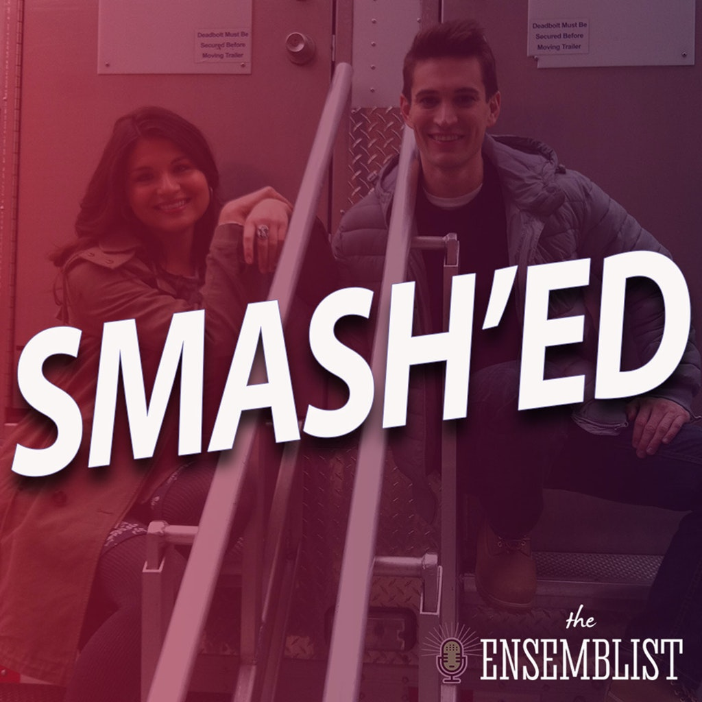 The Ensemblist - #345 - Smash'ed (Season 2, Episode 14)