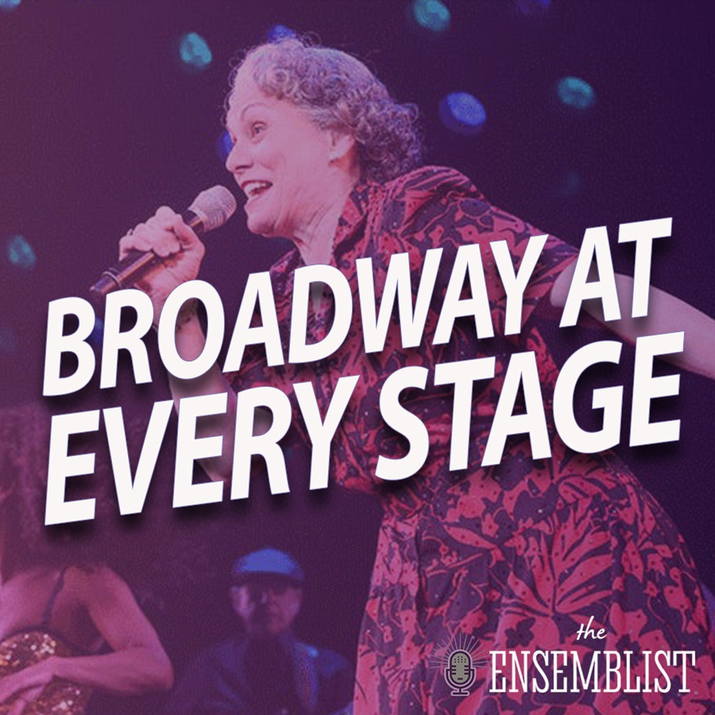 The Ensemblist - #353 - Broadway at Every Stage (feat. Alma Cuervo)