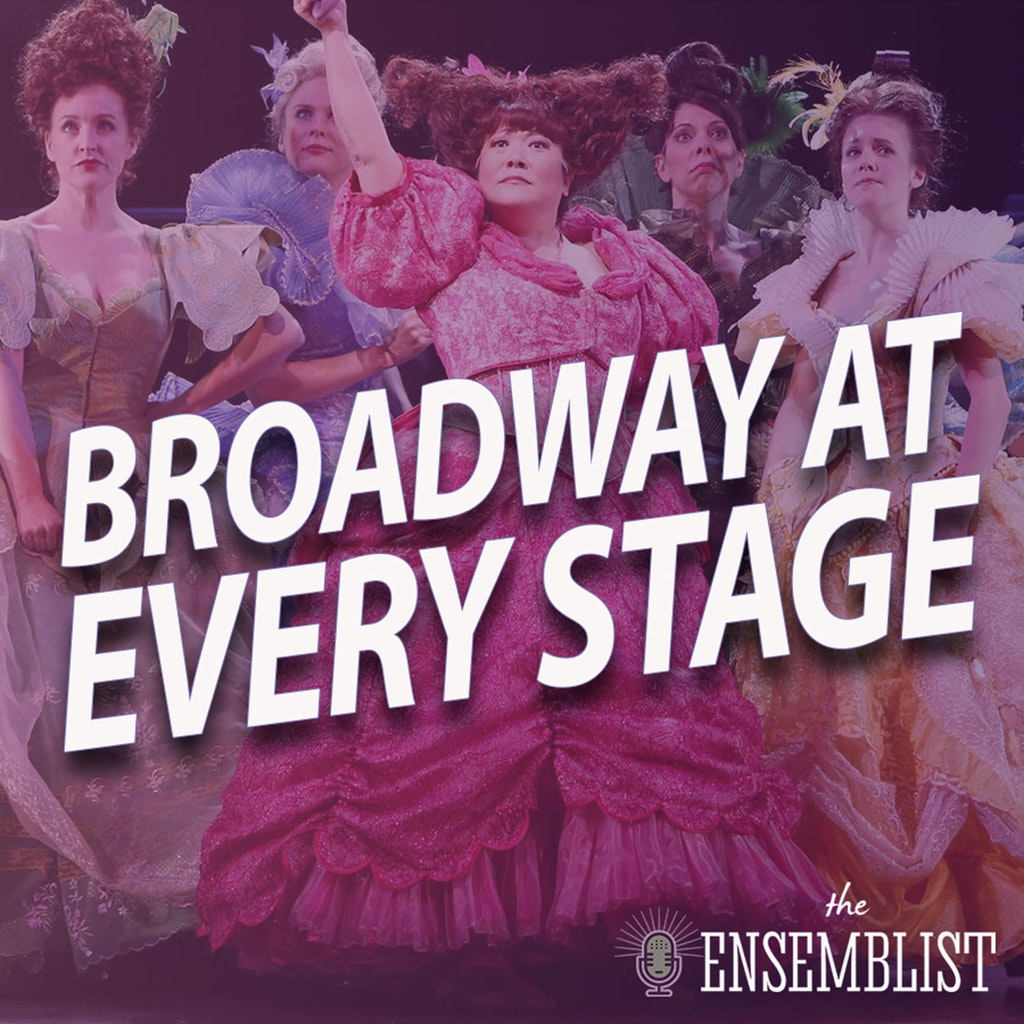 The Ensemblist - #358 - Broadway at Every Stage (feat. Ann Harada)