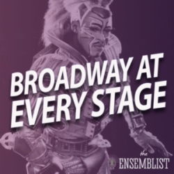 The Ensemblist - #363 - Broadway at Every Stage (feat. John Eric Parker)