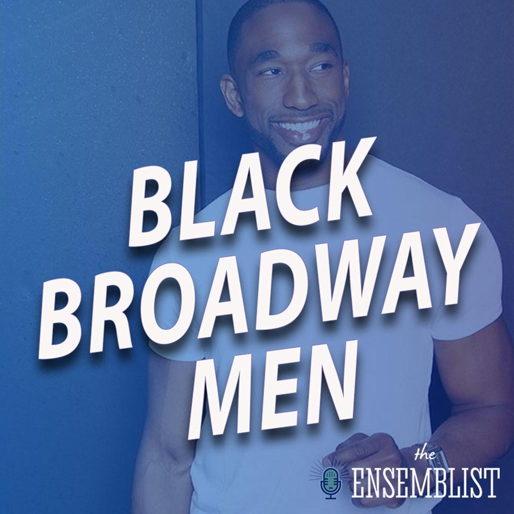 The Ensemblist - #367 - Black Broadway Men (feat. Anthony Wayne)