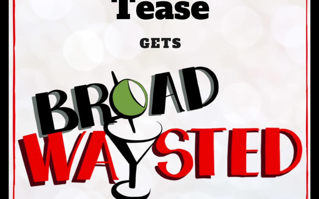 Broadwaysted gets Teased!