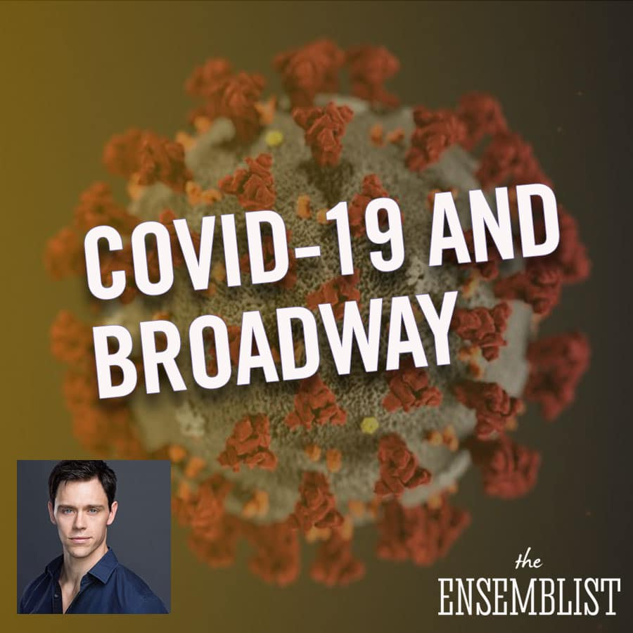 Mo Brady hosts The Ensemblist Episode 238 COVID-19 The Coronavirus and Broadway