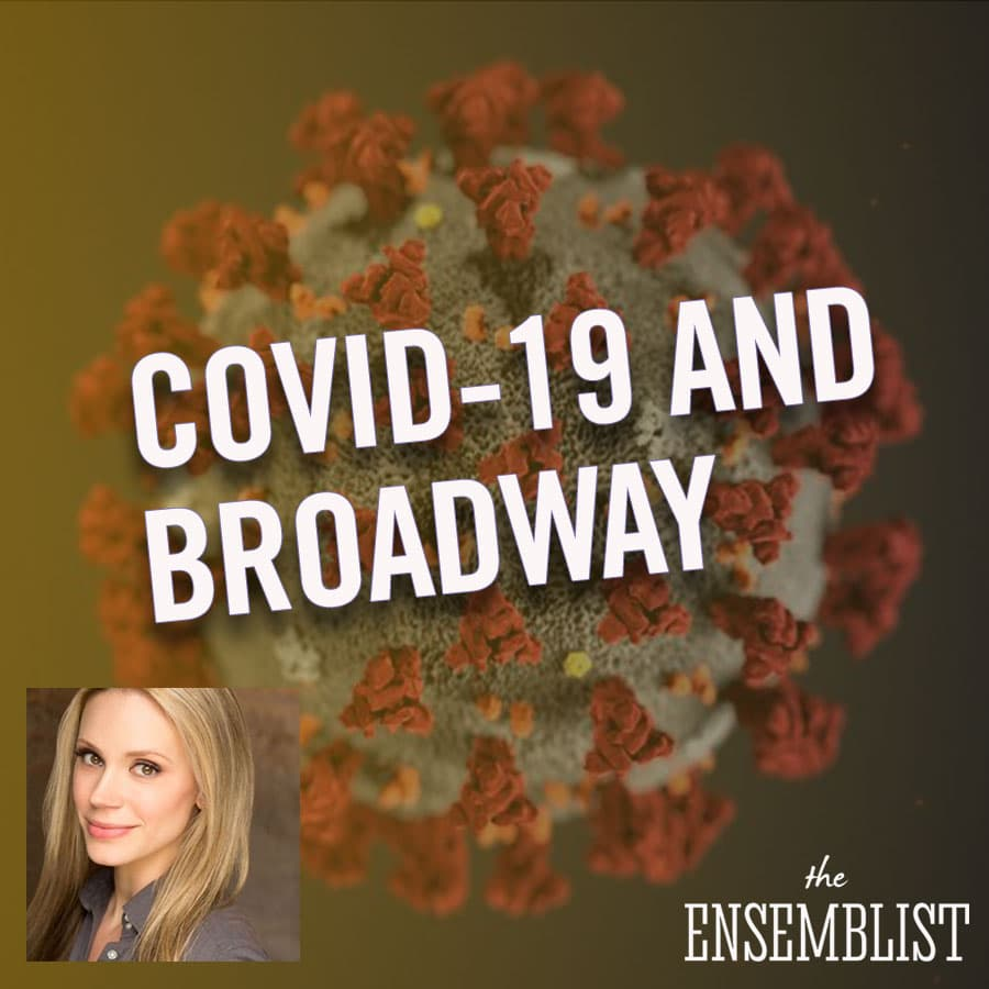 Mo Brady hosts The Ensemblist Episode 240 COVID-19 The Coronavirus and Broadway