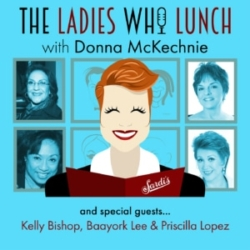 Donna McKechnie Hosts The Ladies Who Lunch Ep 1 Kelly Bishop, Baayork Lee, & Priscilla Lopez