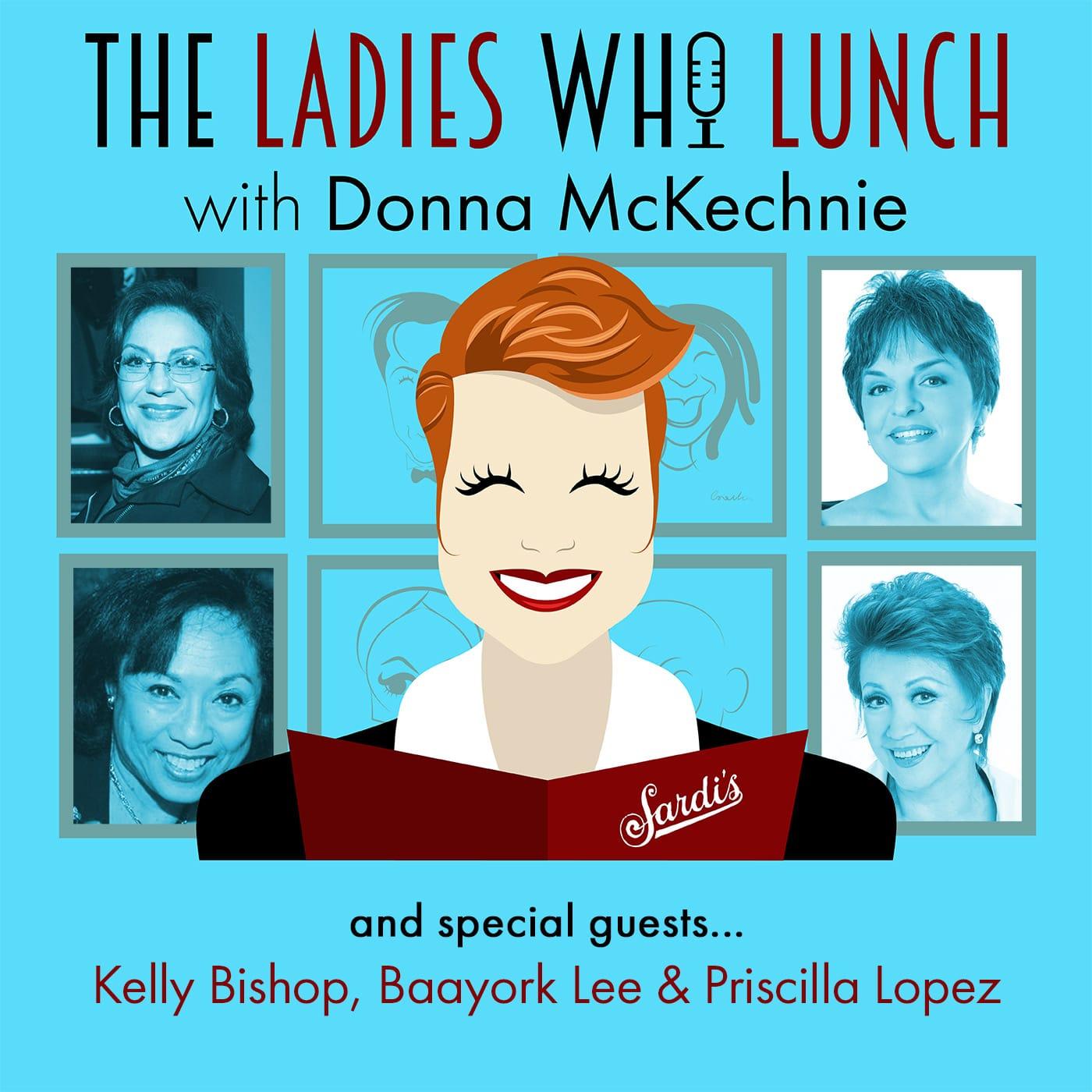 Donna McKechnie Hosts The Ladies Who Lunch Ep 1 Kelly Bishop, Baayork Lee, & Priscilla Lopez