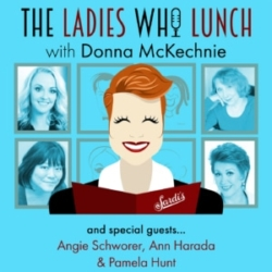 the Ladies Who Lunch Donna McKechnie Ep4 Angie Schworer, Ann Harada, Pamela Hunt