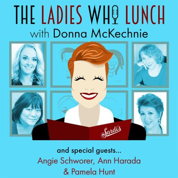the Ladies Who Lunch Donna McKechnie Ep4 Angie Schworer, Ann Harada, Pamela Hunt