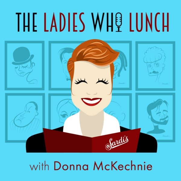 The Ladies Who Lunch Hosted by Donna McKechnie