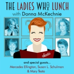 The Ladies Who Lunch Donna McKecknie #3 - Mercedes Ellington, Susan L Schulman & Mary Testa