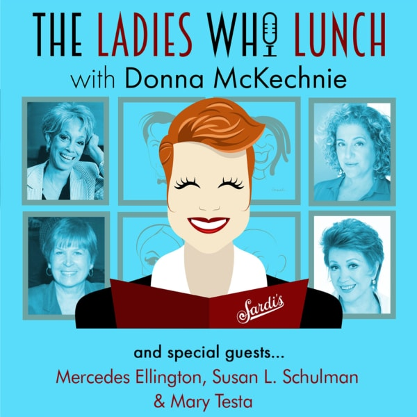 The Ladies Who Lunch Donna McKecknie #3 - Mercedes Ellington, Susan L Schulman & Mary Testa