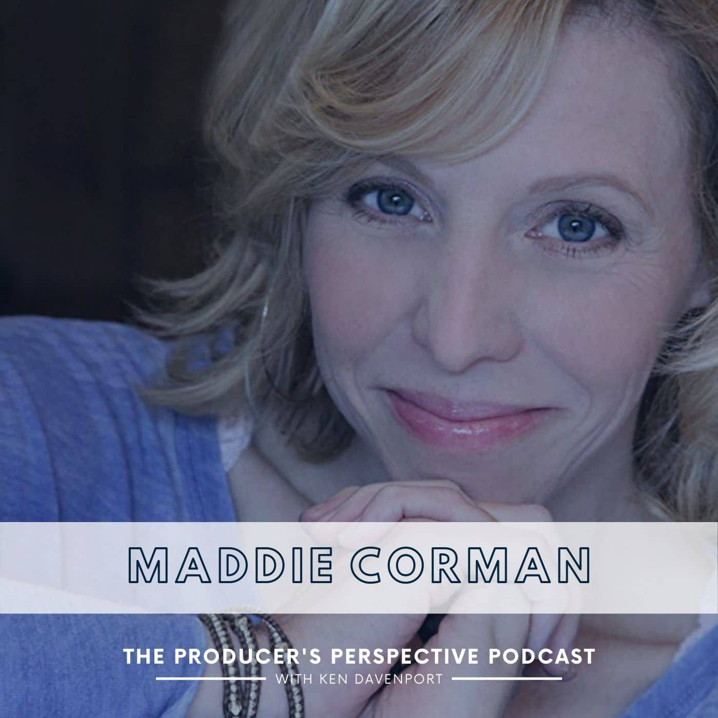 The Producer's Perspective Episode 208 Maddie Corman