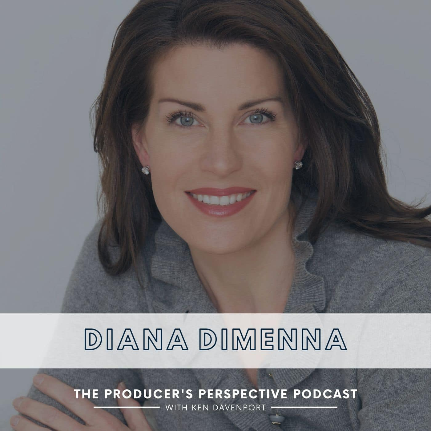 The Producer's Perspective Episode 211 Diana DiMenna