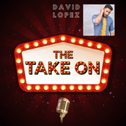 The Take On - Ep6 - David Lopez