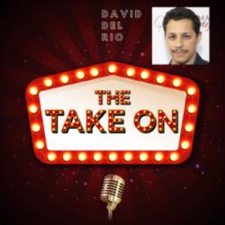 The Take On - Ep11 - David Del Rio