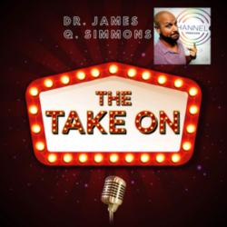 The Take On - Ep12 - Dr. James Q. Simmons
