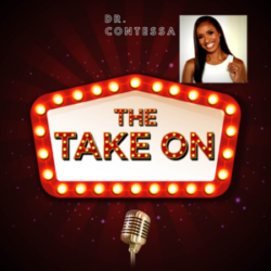 The Take On Ep13 – Dr. Contessa Melcalfe