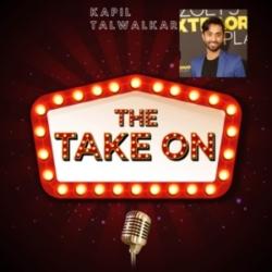 The Take On - Ep7 - Kapil Talwalkar