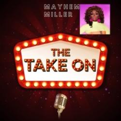 The Take On - Ep8 - Mayhem Miller