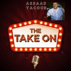 The Take On - Ep9 - Assaad Yacoub