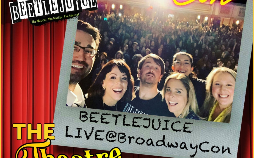 LIVE: Beetlejuice at BroadwayCon 2020 with Alex Brightman, Kerry Butler, Leslie Rodriguez Kritzer, Jenny Gersten and Callie Goff