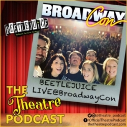 The Theatre Podcast Bonus BroadwayCon 2020 Beetlejuice Spotlight Live Replay