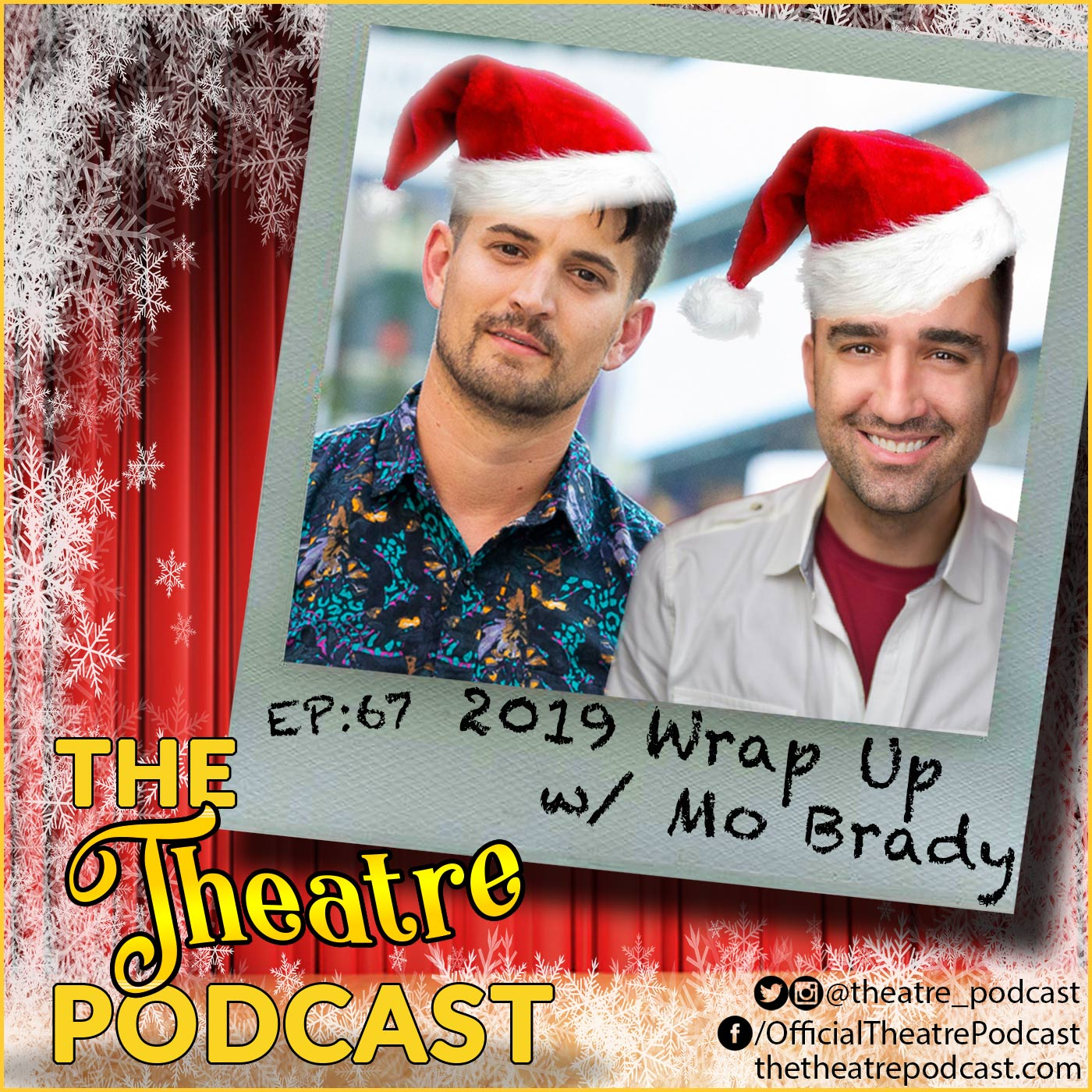 The Theatre Podcast Episode 67 2019 Wrap Up with guest Mo Brady