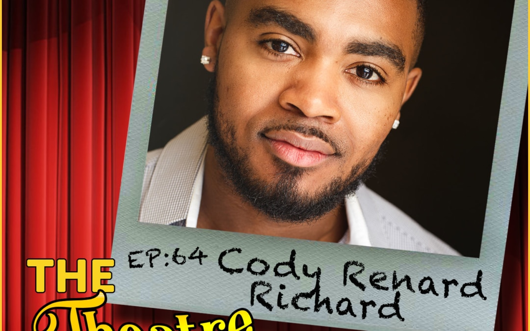 Ep64 – Cody Renard Richard