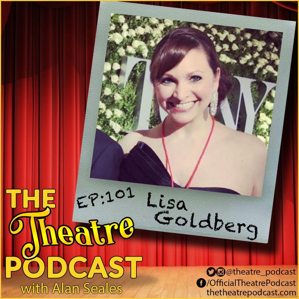 The Theatre Podcast - Ep101 - Lisa Goldberg: Ballet Dancer Turned Press Agent for the Stars