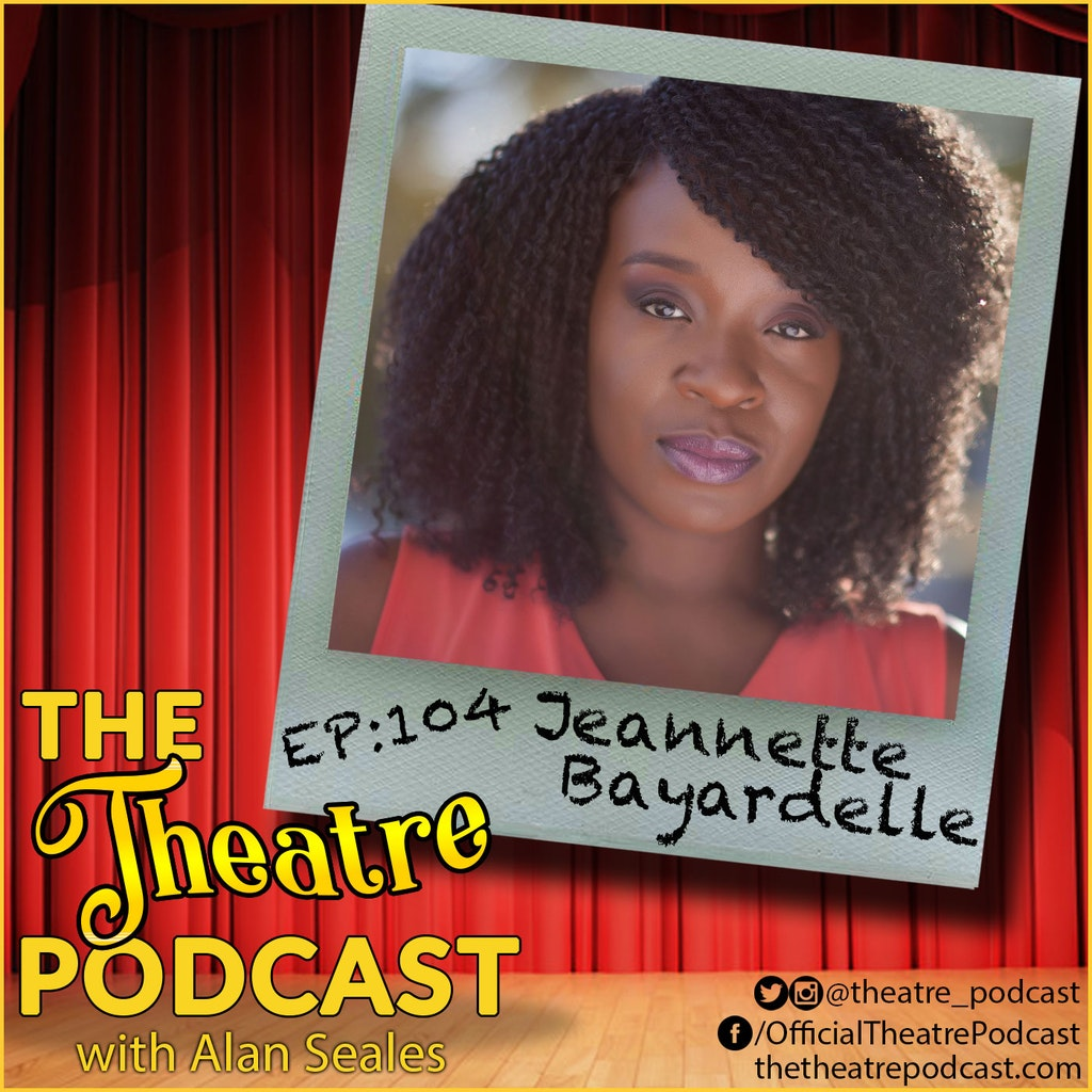The Theatre Podcast - Ep104 - Jeannette