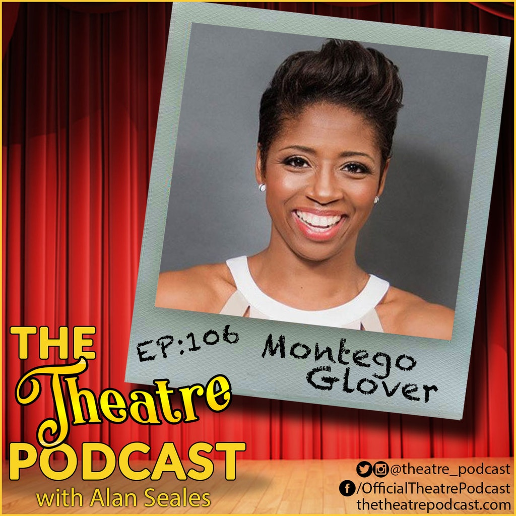 The Theatre Podcast - Ep106 - Montego Glover: The Color Purple