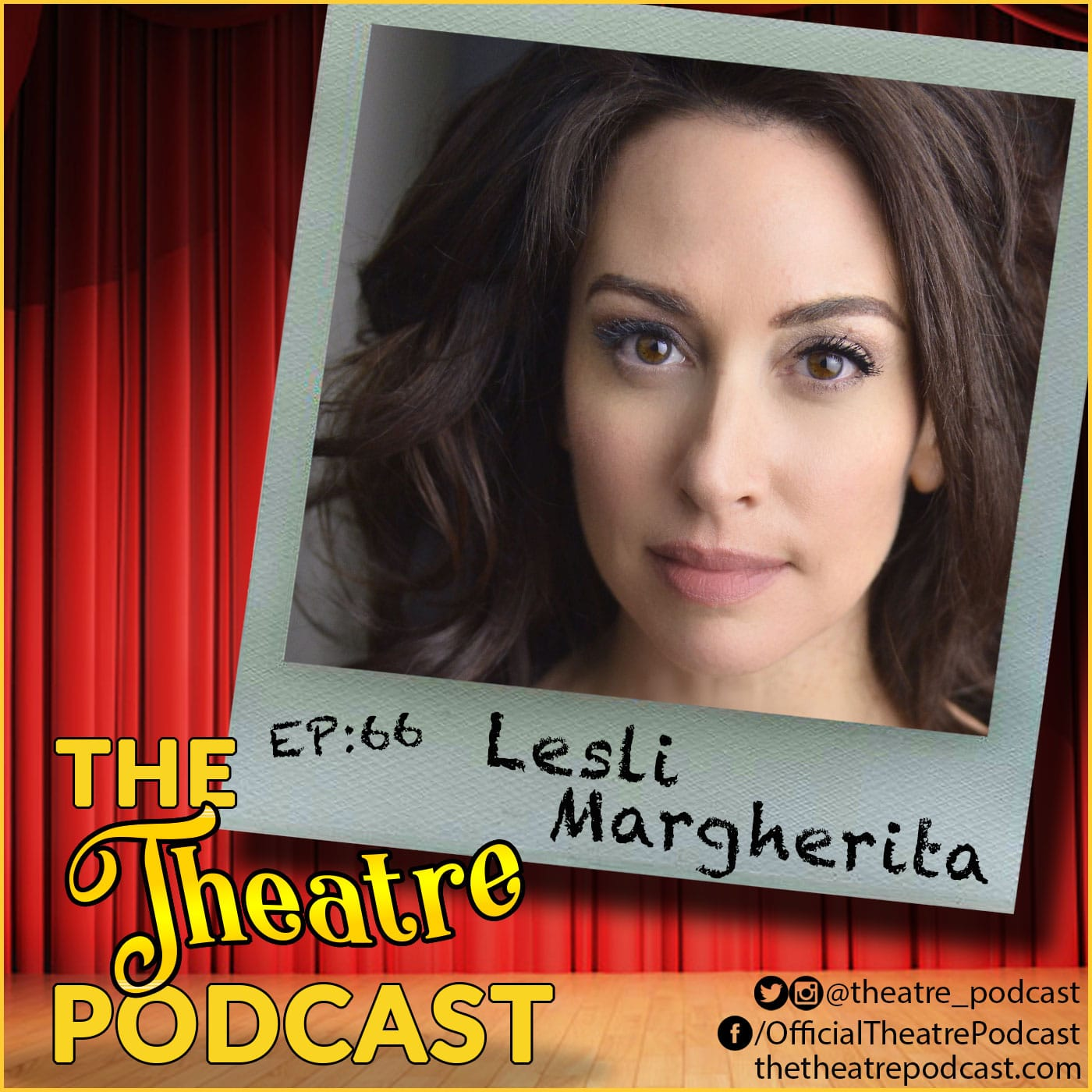 The Theatre Podcast Episode 66 Lesli Margherita