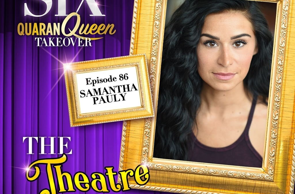 Ep86 – Samantha Pauly, Katherine Howard in SIX the Musical (Broadway cast)