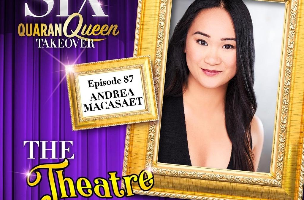 Ep87 – Andrea Macasaet, Anne Boleyn in SIX the Musical (Broadway cast)