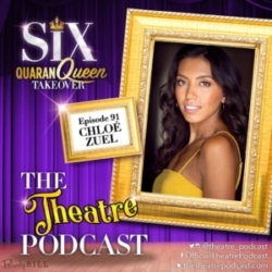 The Theatre Podcast - Ep91 - Chloé Zuel, Catherine of Aragon in SIX the Musical (Australian cast)