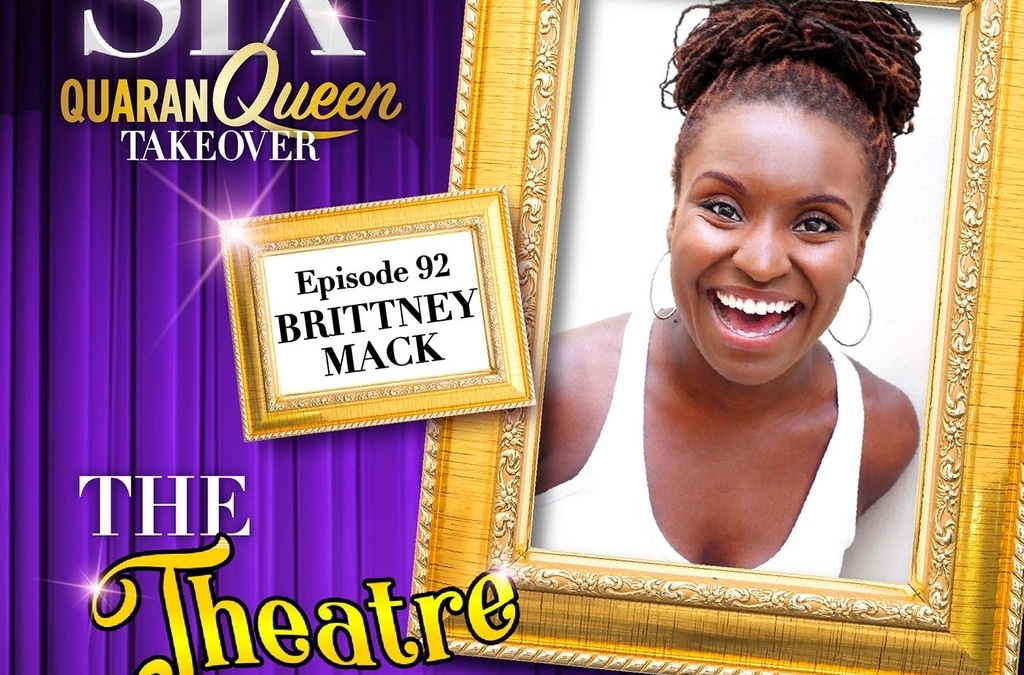 Ep92 – Brittney Mack, Anna of Cleves in SIX the Musical (Broadway cast)