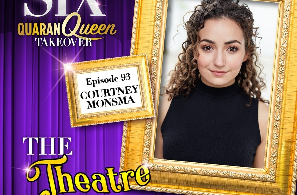 Ep93 – Courtney Monsma, Catherine Howard in SIX the Musical (Australian cast)