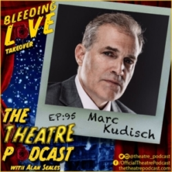 The Theatre Podcast - Ep95 - Marc Kudisch, Bleeding Love, Girl from the North Country, The Tick, Millie, and more