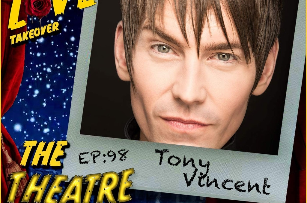 Ep98 – Tony Vincent: Bleeding Love The Voice, American Idiot, Jesus Christ Superstar