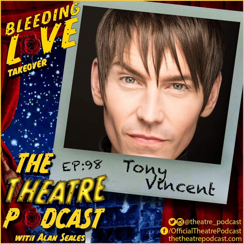 The Theatre Podcast - Ep98 - Tony Vincent: Bleeding Love The Voice, American Idiot, Jesus Christ Superstar