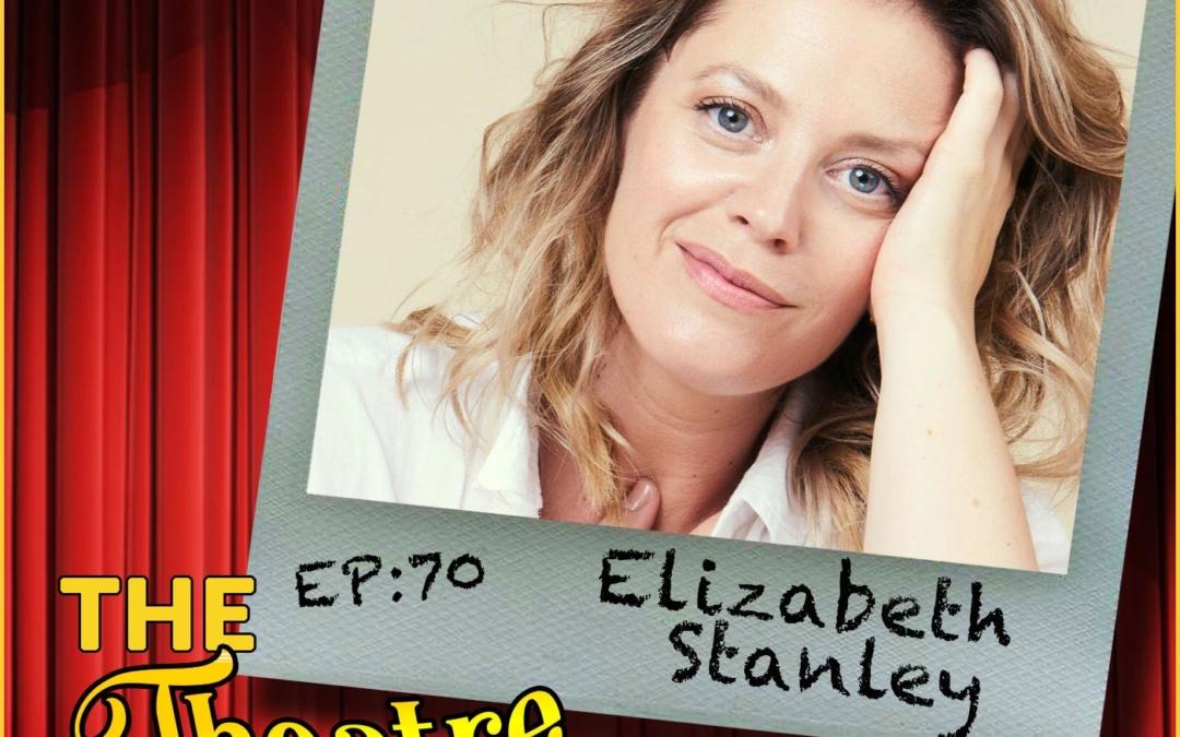 Ep70 – Elizabeth Stanley
