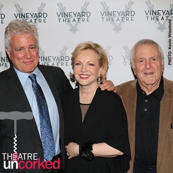 Theatre Uncorked Podcast Episode 7 John Kander, David Thompson, and Susan Stroman