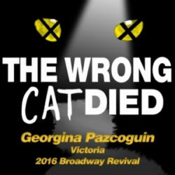 The Wrong Cat Died - Ep25 - Georgina Pazcoguin, Victoria from the 2016 Revival