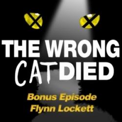 The Wrong Cat Died - Bonus - Flynn Lockett, CATS superfan