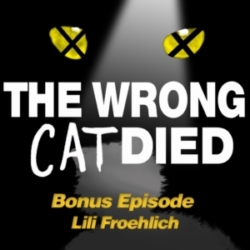 The Wrong Cat Died - Bonus - Lili Froehlich, Electra from the 2016 Broadway Revival