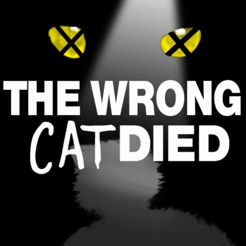 The Wrong Cat Died hosted by Mike Abrams